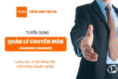 Tuyển Phụ Trách Chuyên Môn – Quản Lý Học Vụ (Academic Manager) Trung Tâm Tiếng Anh