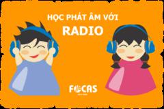 Dạy trẻ phát âm tiếng Anh bằng radio vì cha mẹ phát âm không chuẩn