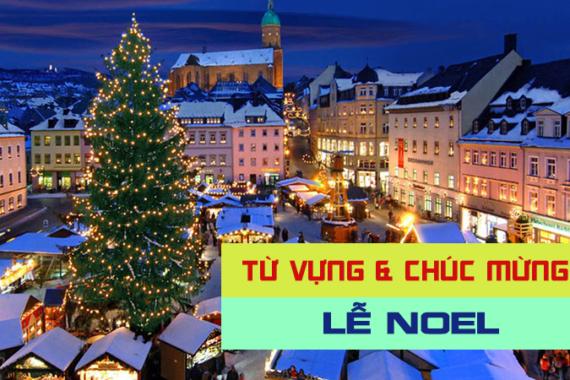 Những từ vựng và cách chúc mừng Noel bằng tiếng Anh hay nhất